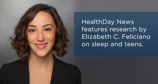 Staff scientist Elizabeth C. Feliciano�s research on teens and sleep featured in HealthDay